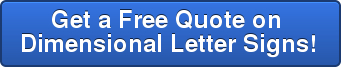 Get a Free Quote on  Dimensional Letter Signs!